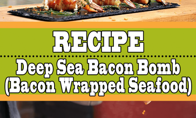 Bacon Wrapped Seafood A.K.A Deep Sea Bacon Bomb