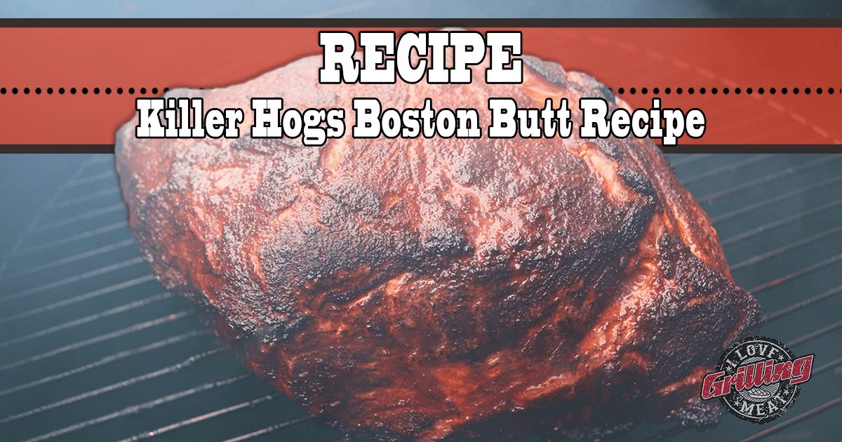 Killer Hogs Game Day Boston Butt Recipe