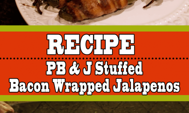 PB and J Stuffed Bacon Wrapped Jalapeños (Atomic Buffalo Turds)