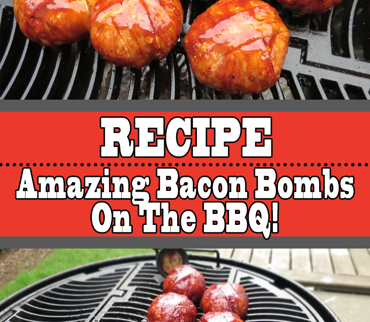 Amazing Bacon Bombs On The BBQ
