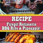 Fire Pit Rotisserie BBQ Ribs And Pineapple