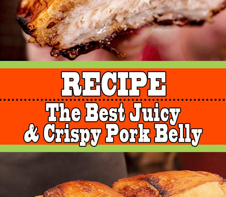 The Best Juicy Crispy Pork Belly Recipe